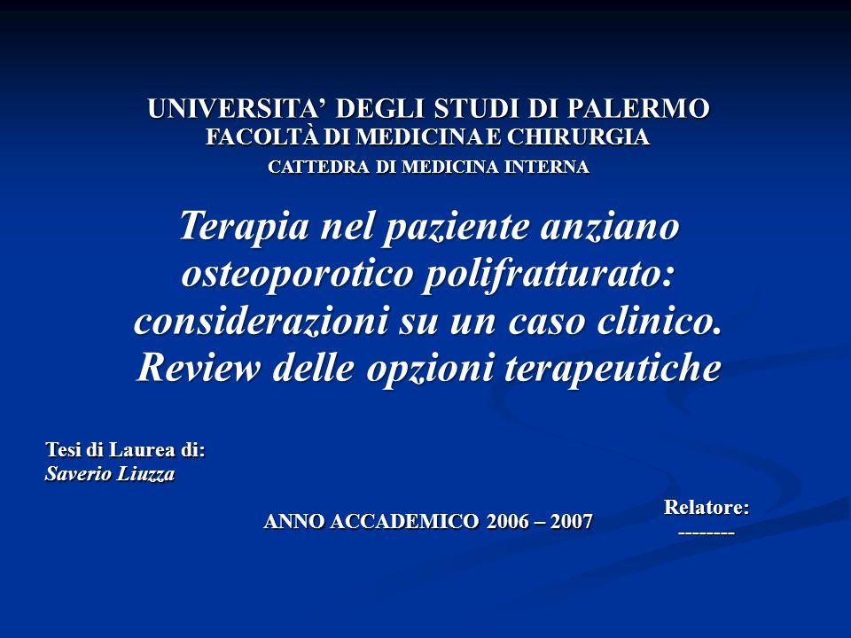 1°-2° Intervento: nessuna terapia Alla rimozione delle protesi: terapia con Bifosfonati, Calcio e Vit.