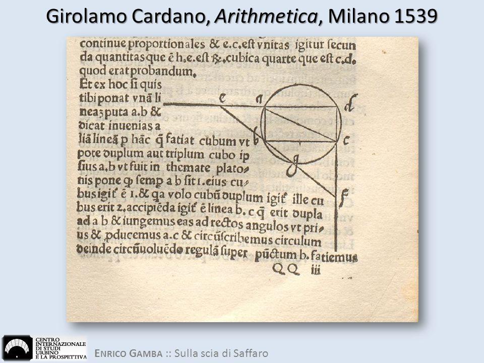 E NRICO G AMBA :: Sulla scia di Saffaro Girolamo Cardano, Arithmetica, Milano 1539