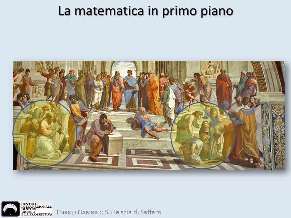 E NRICO G AMBA :: Sulla scia di Saffaro La matematica in primo piano