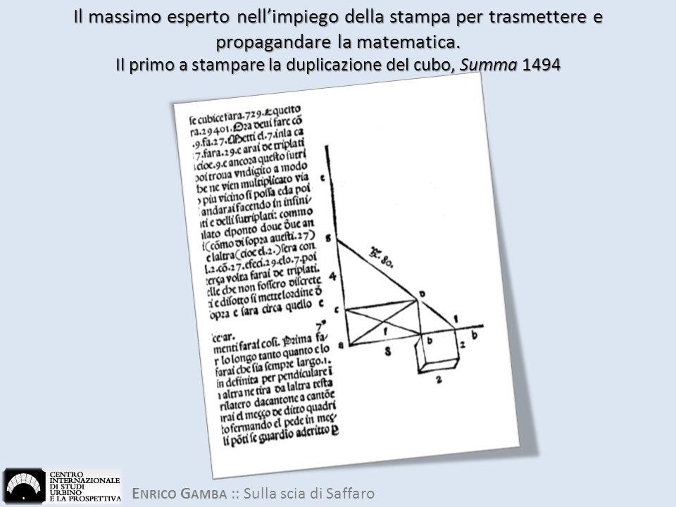 E NRICO G AMBA :: Sulla scia di Saffaro Il massimo esperto nell'impiego della stampa per trasmettere e propagandare la matematica.
