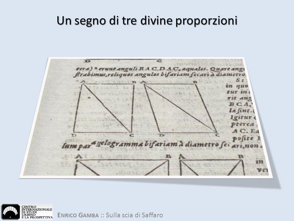 E NRICO G AMBA :: Sulla scia di Saffaro Un segno di tre divine proporzioni