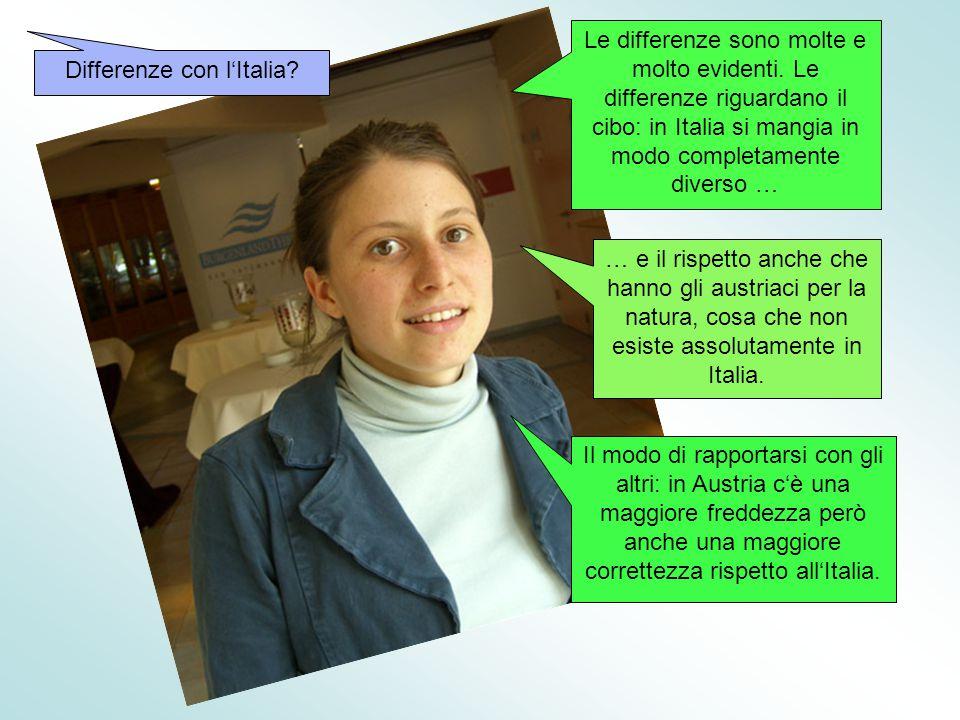Differenze con l'Italia.Le differenze sono molte e molto evidenti.