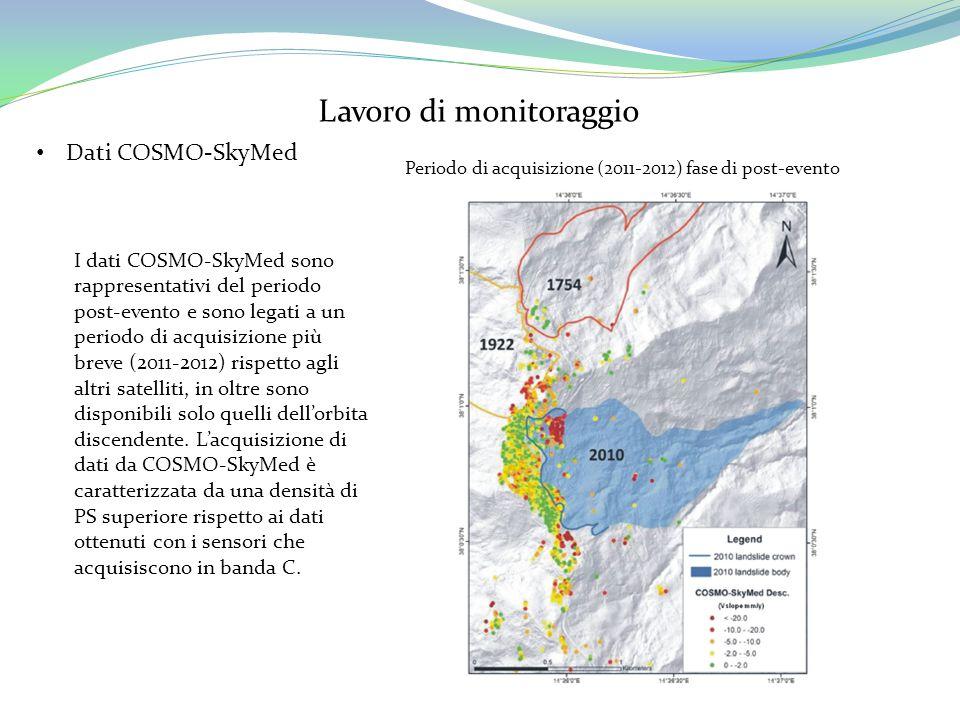 Lavoro di monitoraggio Dati COSMO-SkyMed Periodo di acquisizione (2011-2012) fase di post-evento I dati COSMO-SkyMed sono rappresentativi del periodo