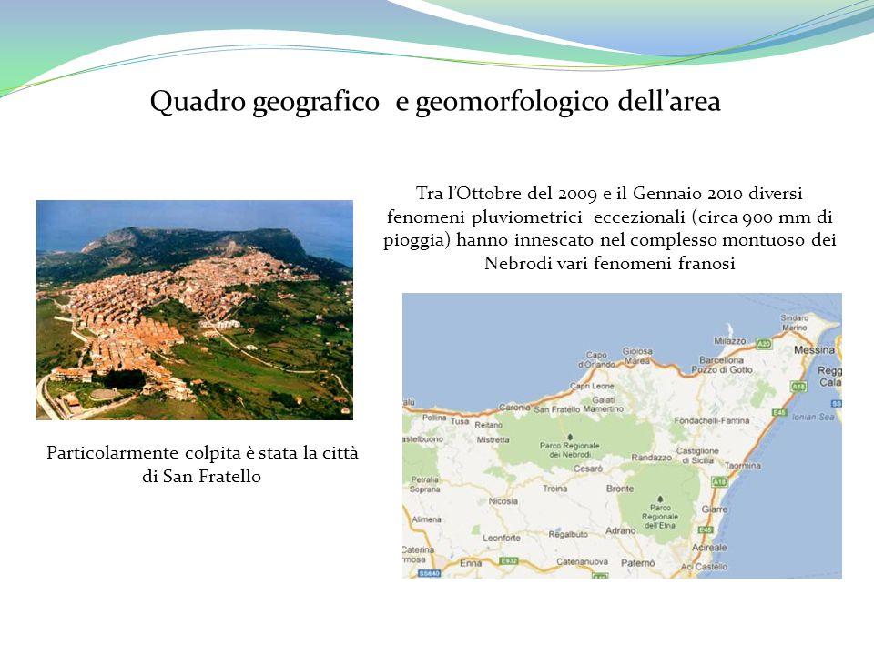 Quadro geografico e geomorfologico dell'area Tra l'Ottobre del 2009 e il Gennaio 2010 diversi fenomeni pluviometrici eccezionali (circa 900 mm di piog