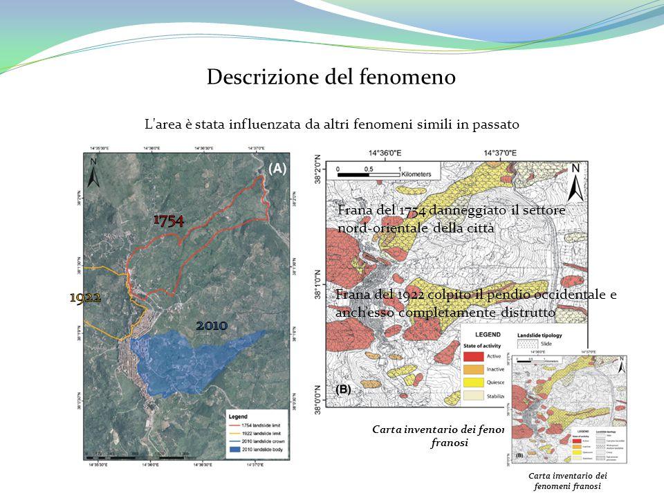 L'area è stata influenzata da altri fenomeni simili in passato Descrizione del fenomeno Frana del 1922 colpito il pendio occidentale e anch'esso compl