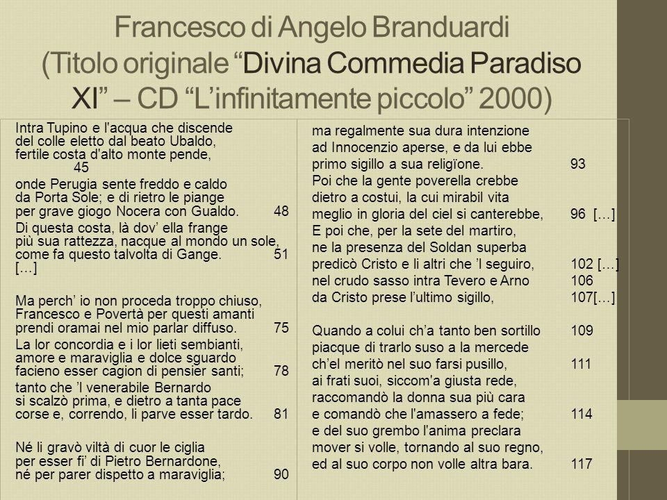 """Francesco di Angelo Branduardi (Titolo originale """"Divina Commedia Paradiso XI"""" – CD """"L'infinitamente piccolo"""" 2000) Intra Tupino e l'acqua che discend"""