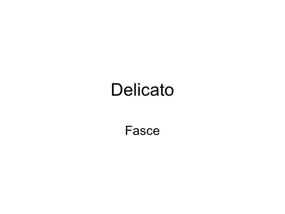 Delicato Fasce