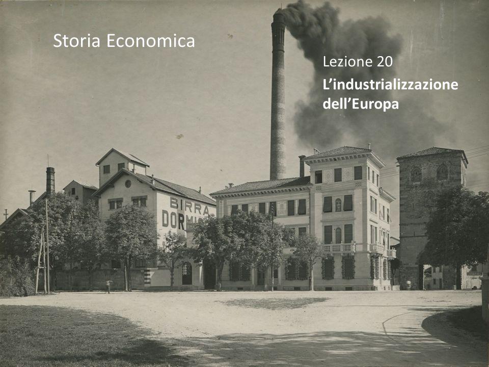 Storia Economica Lezione 20 L'industrializzazione dell'Europa