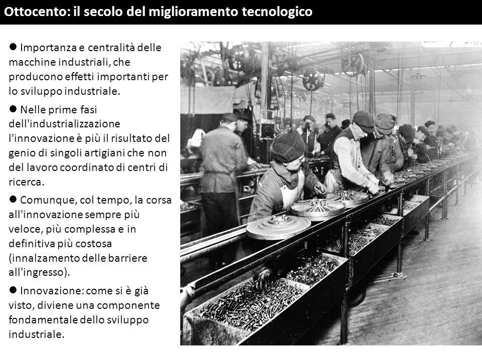Importanza e centralità delle macchine industriali, che producono effetti importanti per lo sviluppo industriale. Nelle prime fasi dell'industrializza