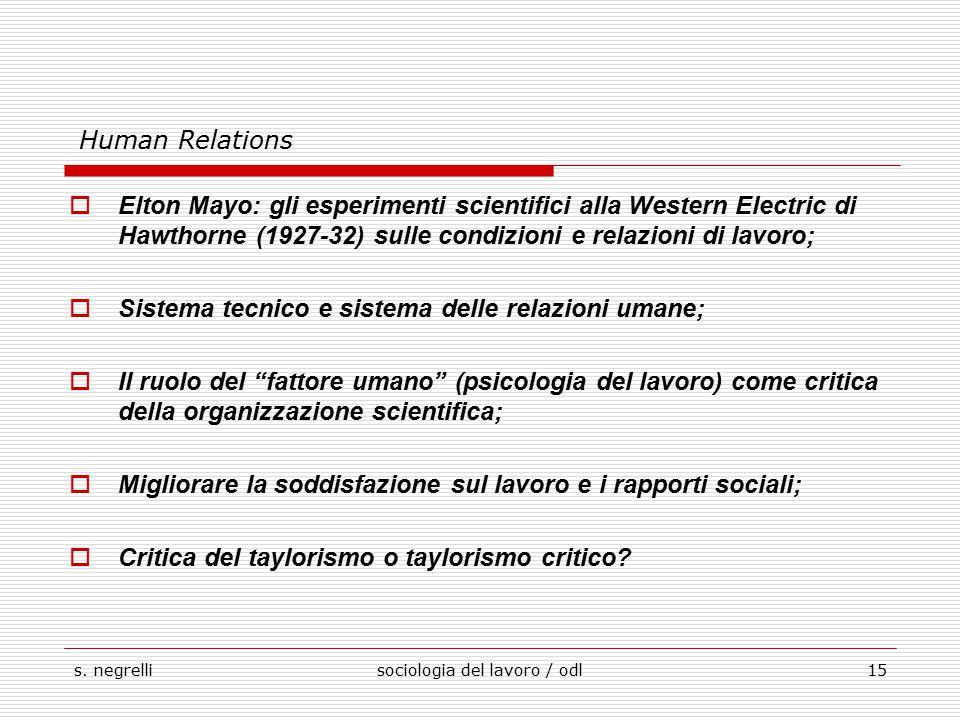 s. negrellisociologia del lavoro / odl15 Human Relations  Elton Mayo: gli esperimenti scientifici alla Western Electric di Hawthorne (1927-32) sulle