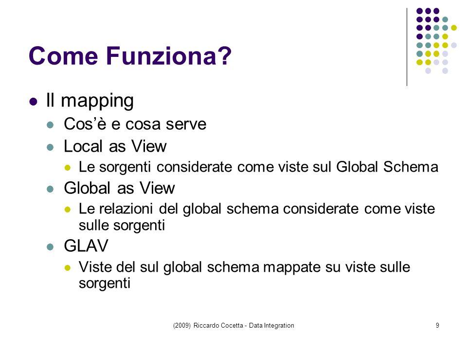(2009) Riccardo Cocetta - Data Integration9 Come Funziona.