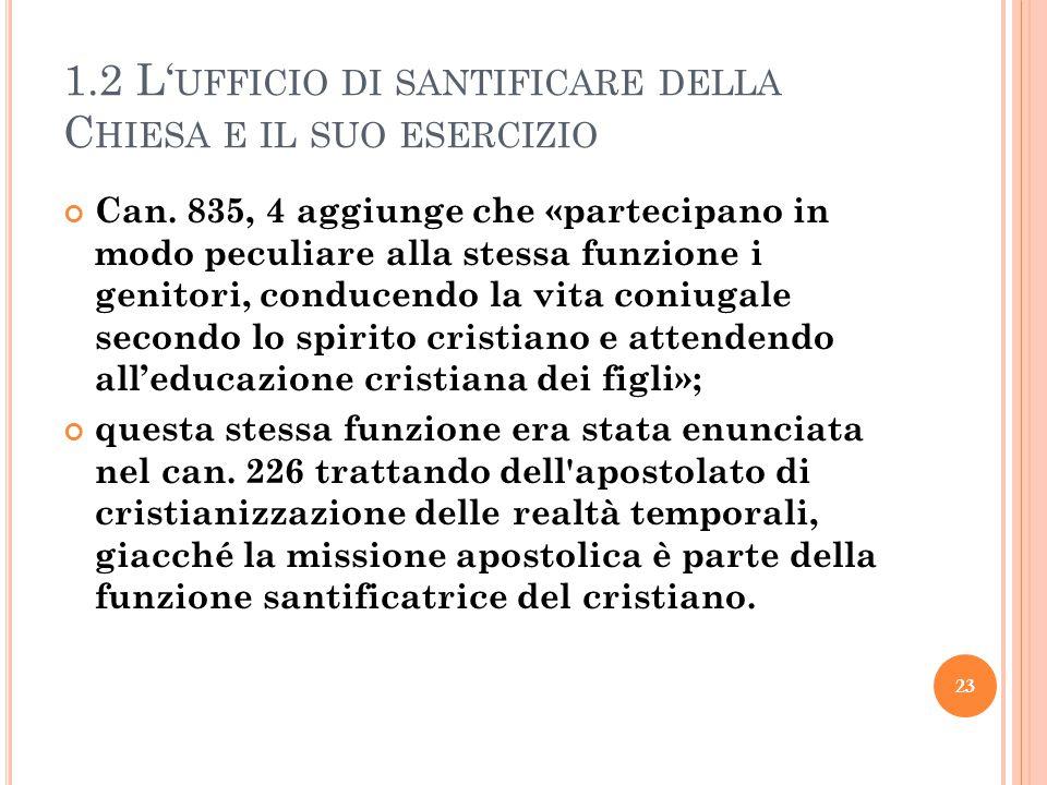 1.2 L' UFFICIO DI SANTIFICARE DELLA C HIESA E IL SUO ESERCIZIO Can.