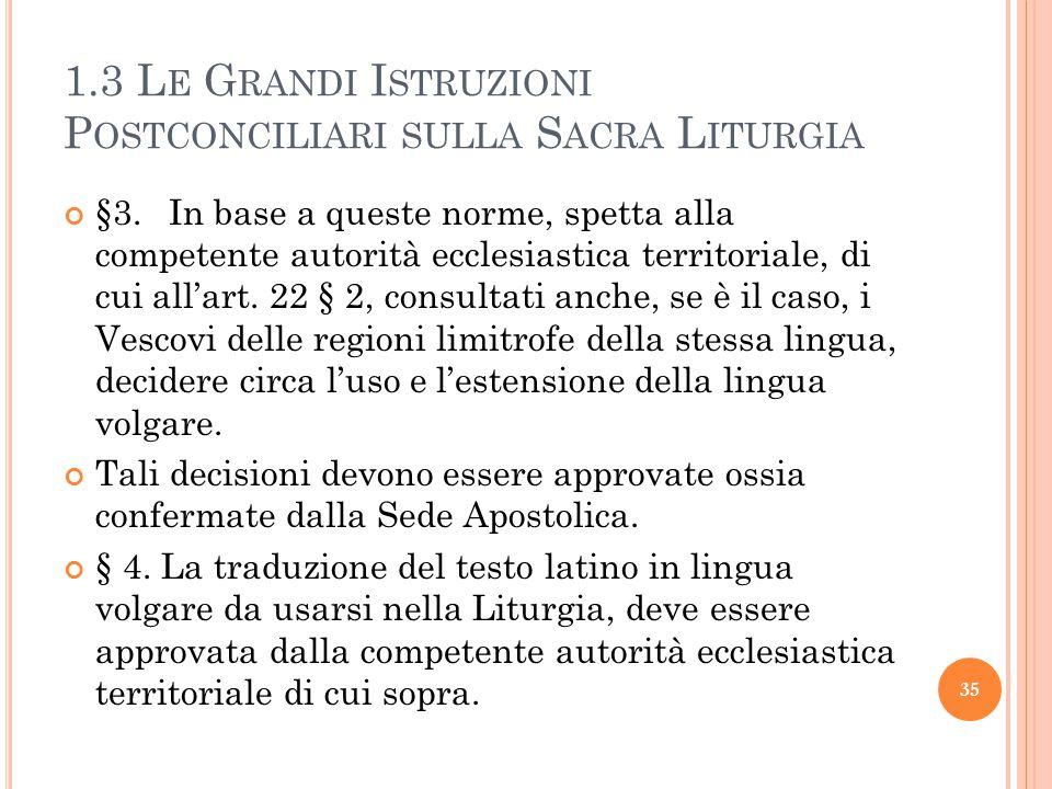 1.3 L E G RANDI I STRUZIONI P OSTCONCILIARI SULLA S ACRA L ITURGIA §3.