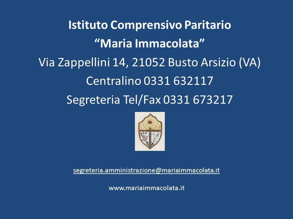"""Istituto Comprensivo Paritario """"Maria Immacolata"""" Via Zappellini 14, 21052 Busto Arsizio (VA) Centralino 0331 632117 Segreteria Tel/Fax 0331 673217 se"""