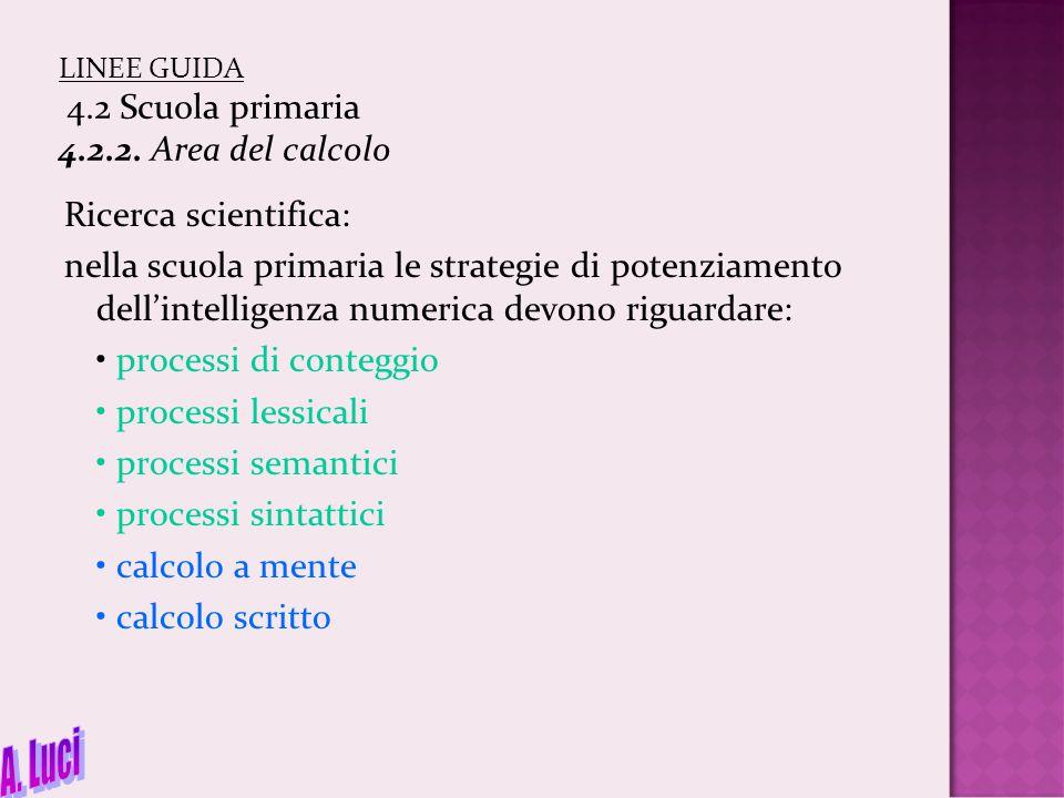 LINEE GUIDA 4.2 Scuola primaria 4.2.2. Area del calcolo Ricerca scientifica: nella scuola primaria le strategie di potenziamento dell'intelligenza num