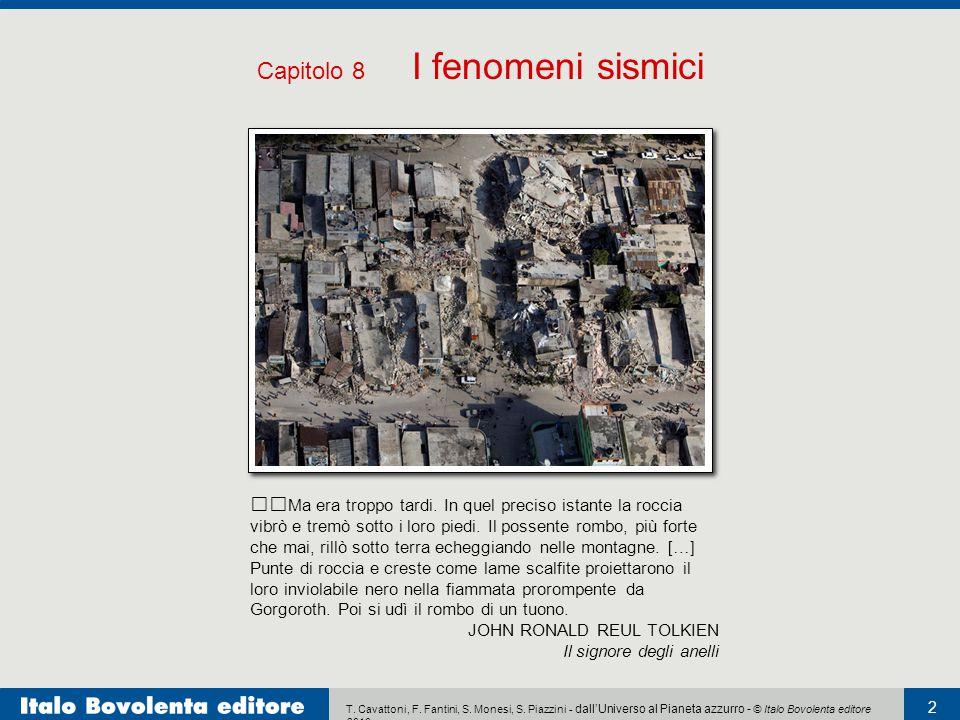 T. Cavattoni, F. Fantini, S. Monesi, S. Piazzini - dall'Universo al Pianeta azzurro - © Italo Bovolenta editore 2010 2 Ma era troppo tardi. In quel pr