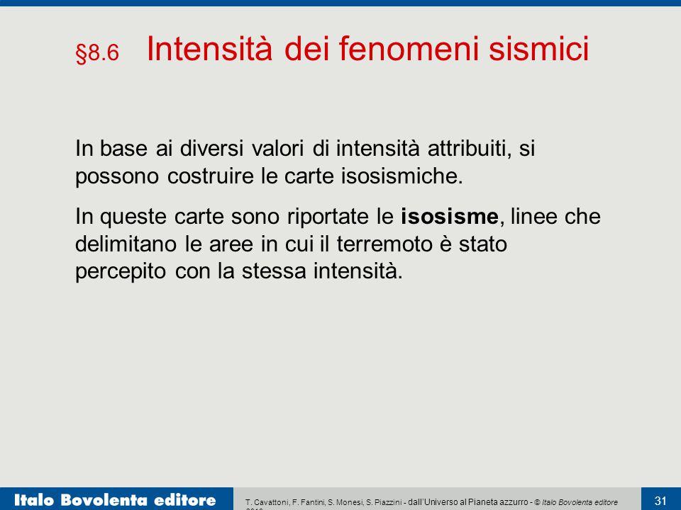 T. Cavattoni, F. Fantini, S. Monesi, S. Piazzini - dall'Universo al Pianeta azzurro - © Italo Bovolenta editore 2010 31 In base ai diversi valori di i