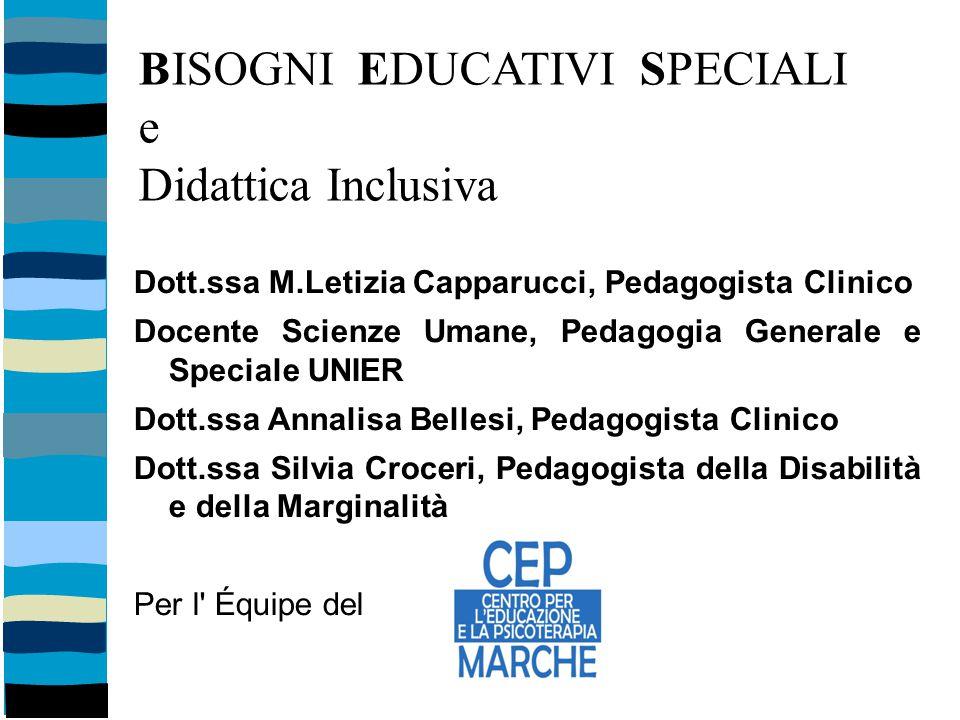 BISOGNI EDUCATIVI SPECIALI e Didattica Inclusiva Dott.ssa M.Letizia Capparucci, Pedagogista Clinico Docente Scienze Umane, Pedagogia Generale e Specia