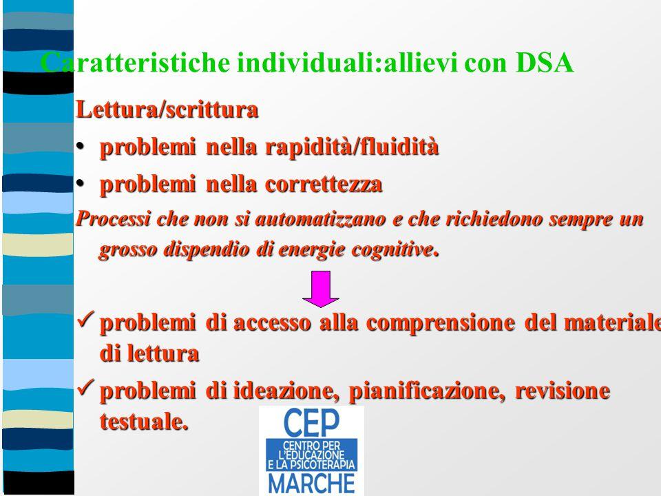 C. Pacifico Caratteristiche individuali:allievi con DSA Lettura/scrittura problemi nella rapidità/fluidità problemi nella rapidità/fluidità problemi n