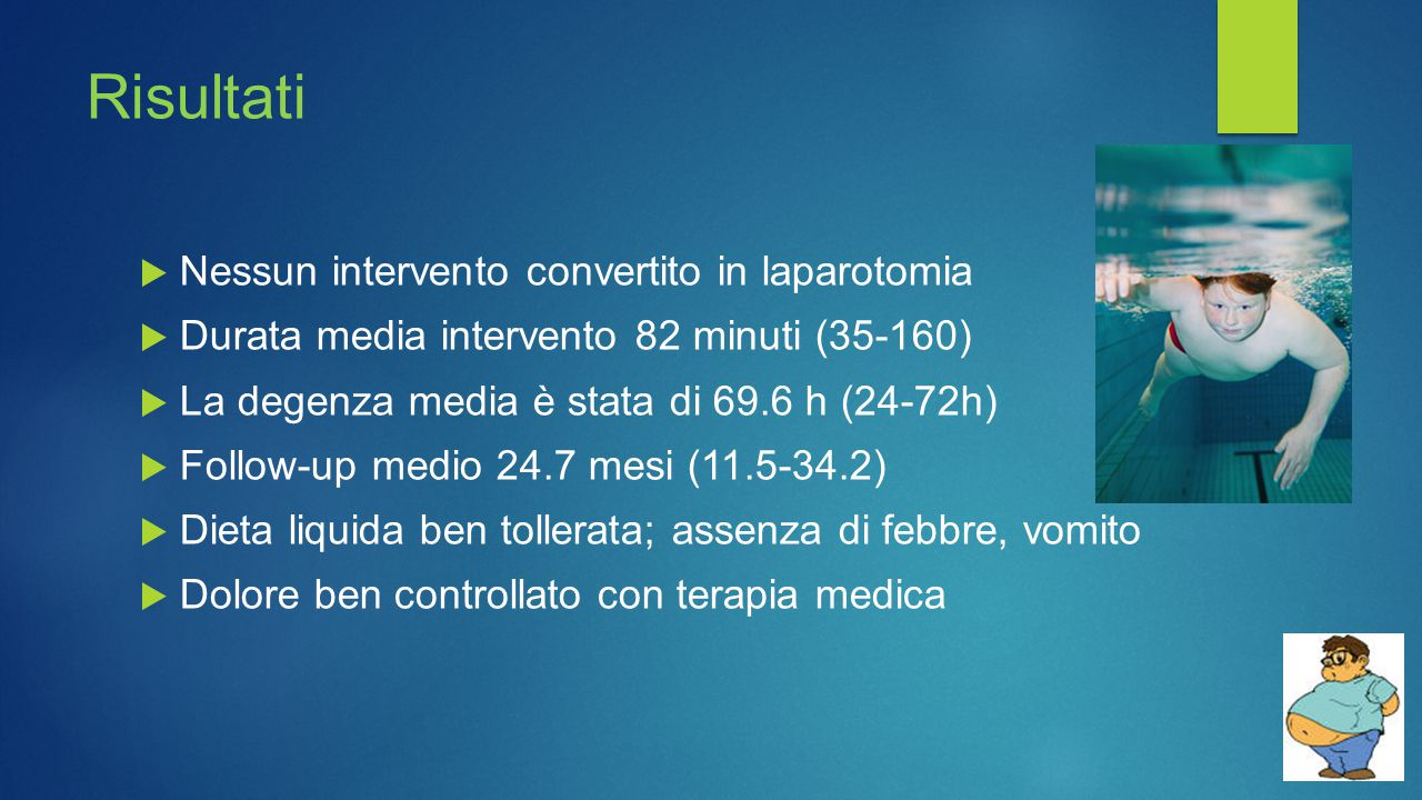 Risultati  Nessun intervento convertito in laparotomia  Durata media intervento 82 minuti (35-160)  La degenza media è stata di 69.6 h (24-72h)  F