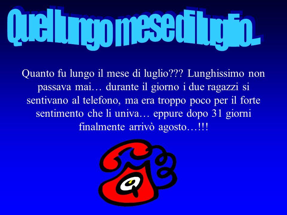Lui parte per tornare a Milano lei piange e si dispera, Massimo le promette che sarebbe tornato a trovarla per le ferie, un lunghissimo mese doveva passare… passerà…???