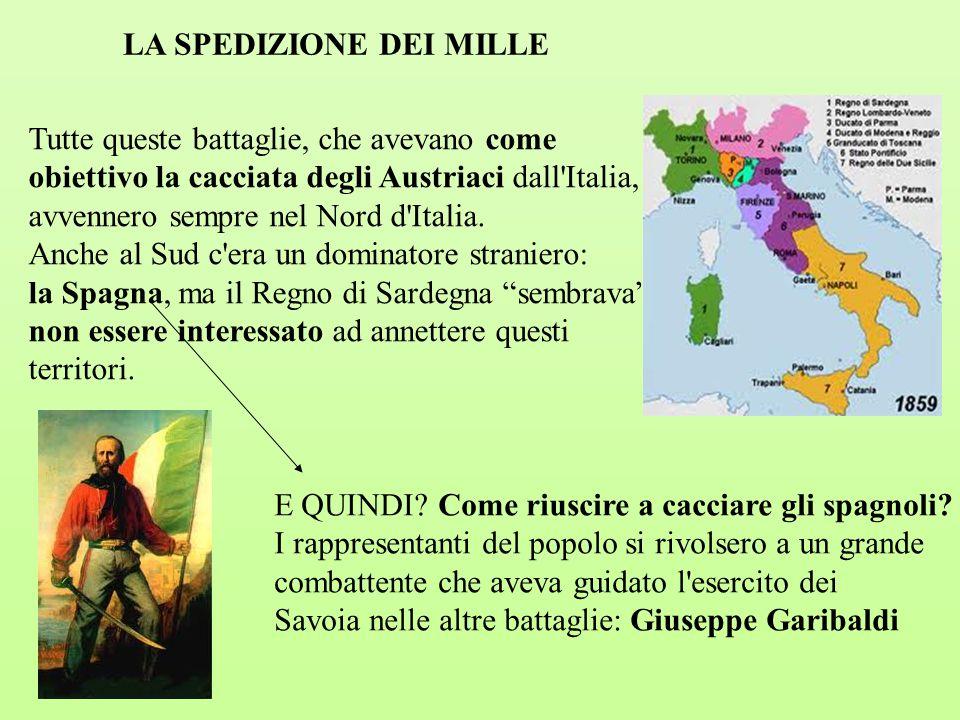 Tutte queste battaglie, che avevano come obiettivo la cacciata degli Austriaci dall'Italia, avvennero sempre nel Nord d'Italia. Anche al Sud c'era un