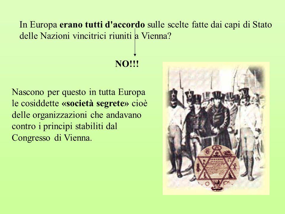 Le società segrete chiedevano soprattutto, sia in Italia sia in Europa, che i re concedessero una Costituzione al popolo.