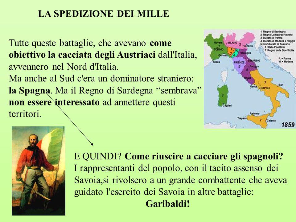 Tutte queste battaglie, che avevano come obiettivo la cacciata degli Austriaci dall'Italia, avvennero nel Nord d'Italia. Ma anche al Sud c'era un domi