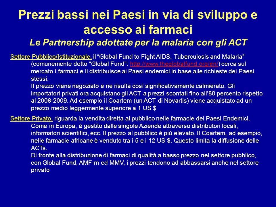 """Prezzi bassi nei Paesi in via di sviluppo e accesso ai farmaci Le Partnership adottate per la malaria con gli ACT Settore Pubblico/Istituzionale. il """""""