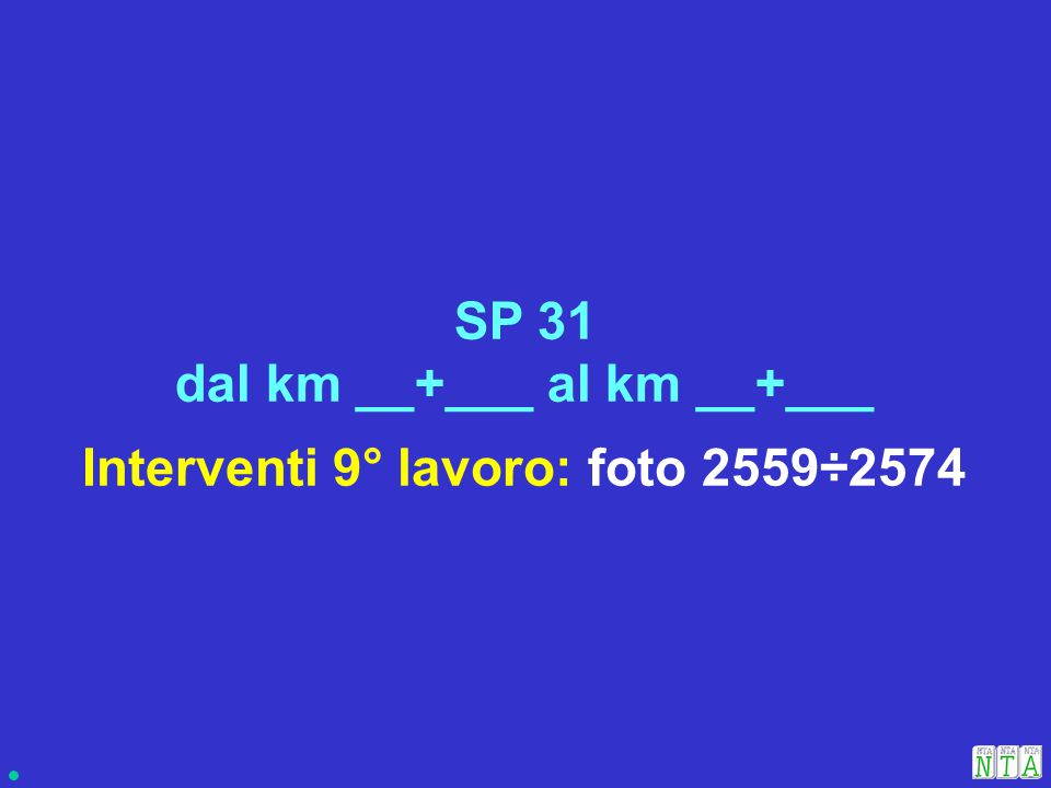 Interventi 9° lavoro: foto 2559÷2574 SP 31 dal km __+___ al km __+___