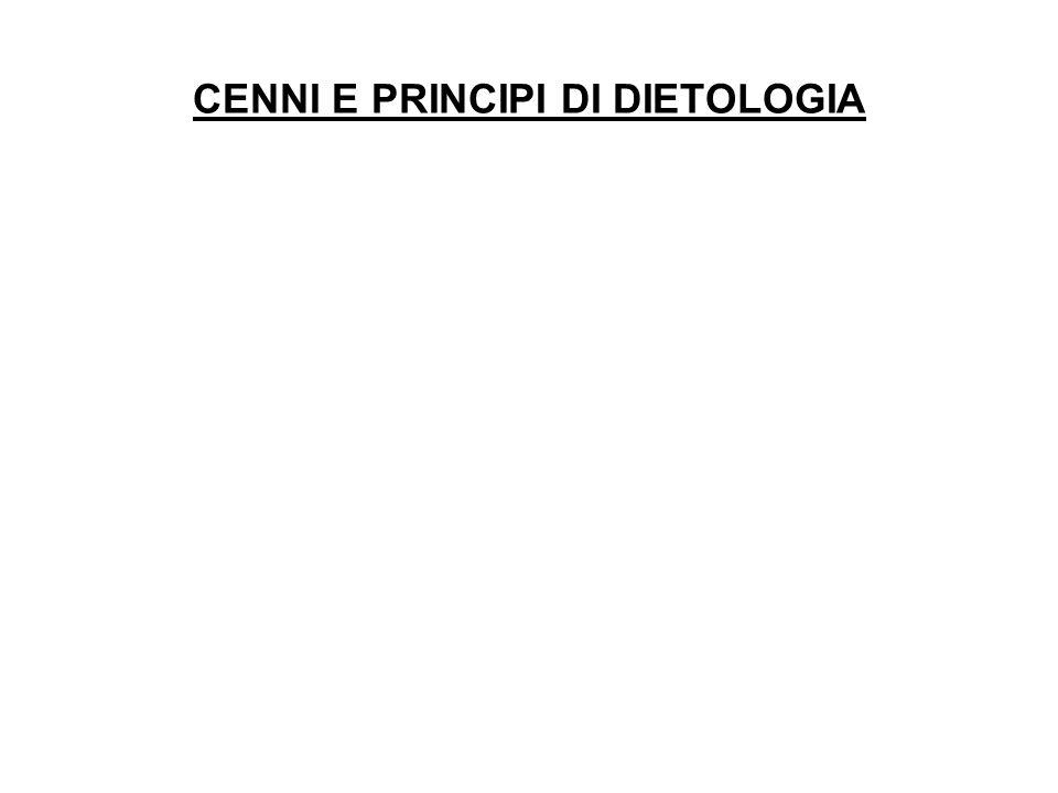 CENNI E PRINCIPI DI DIETOLOGIA