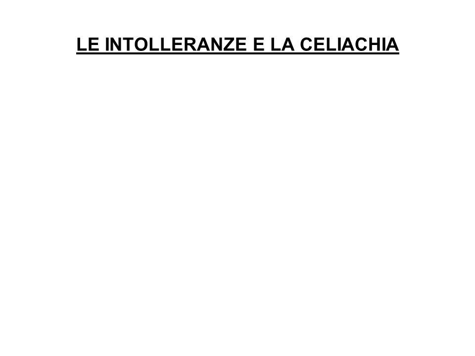 LE INTOLLERANZE E LA CELIACHIA