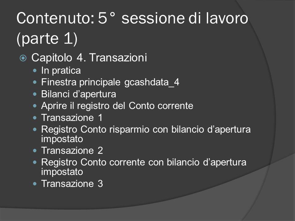 Contenuto: 5° sessione di lavoro (parte 1)  Capitolo 4.