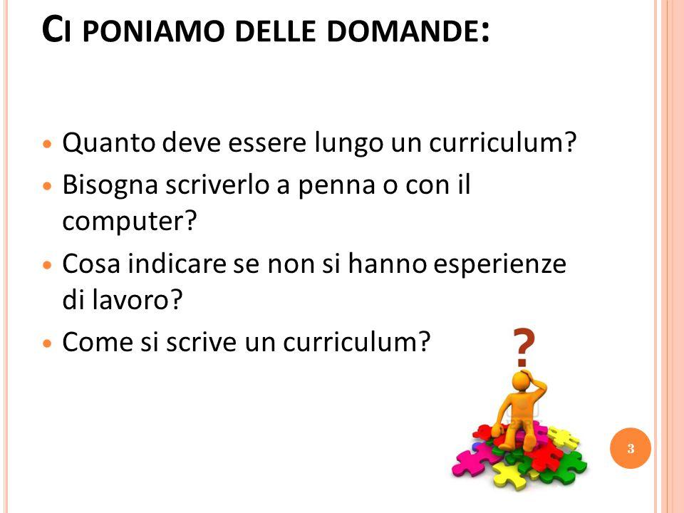 C I PONIAMO DELLE DOMANDE : Quanto deve essere lungo un curriculum.