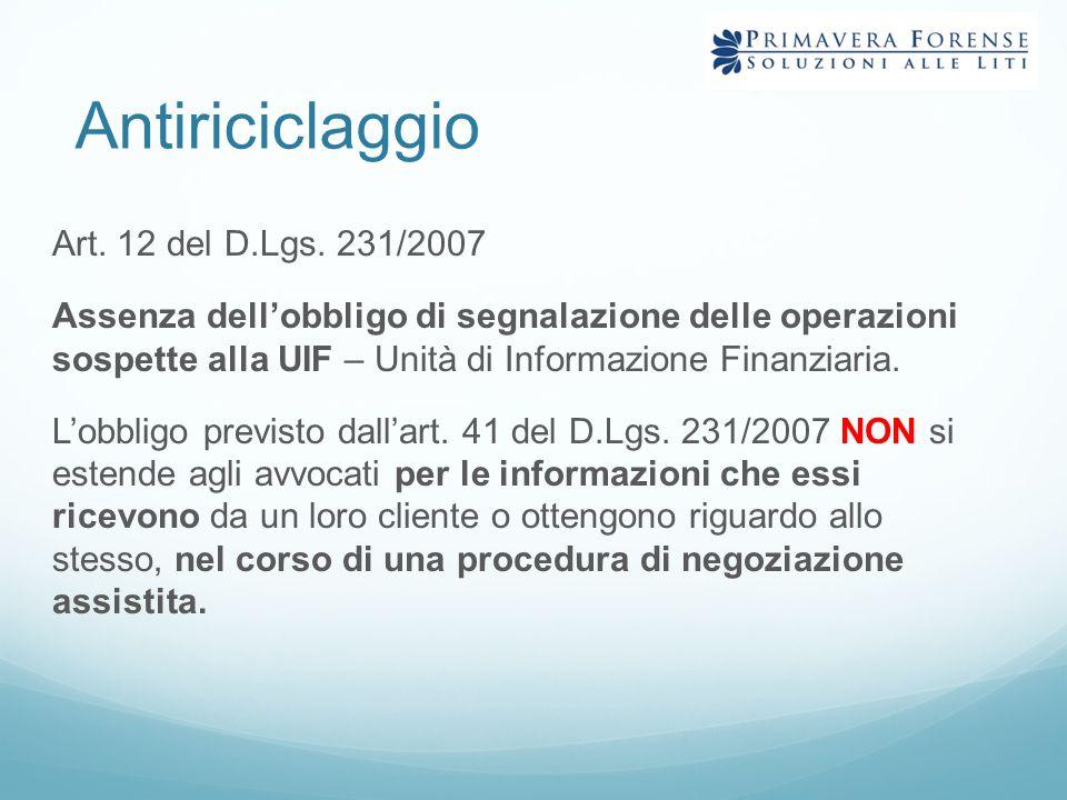 Antiriciclaggio Art. 12 del D.Lgs. 231/2007 Assenza dell'obbligo di segnalazione delle operazioni sospette alla UIF – Unità di Informazione Finanziari