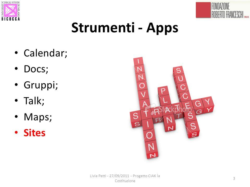 Strumenti - Apps Livia Petti - 27/09/2011 - Progetto CIAK la Costituzione 3 Calendar; Docs; Gruppi; Talk; Maps; Sites
