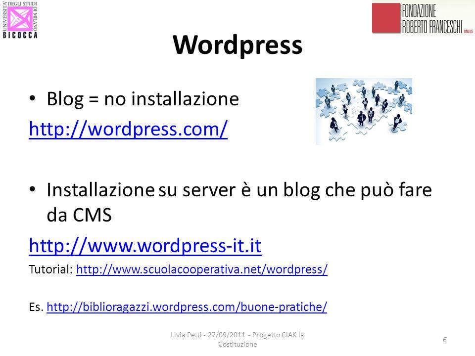 Video Strumenti: (1) Youtube http://www.youtube.com Blip TV (web tv) http://blip.tv/ Vimeo http://vimeo.com/ Livia Petti - 27/09/2011 - Progetto CIAK la Costituzione 7