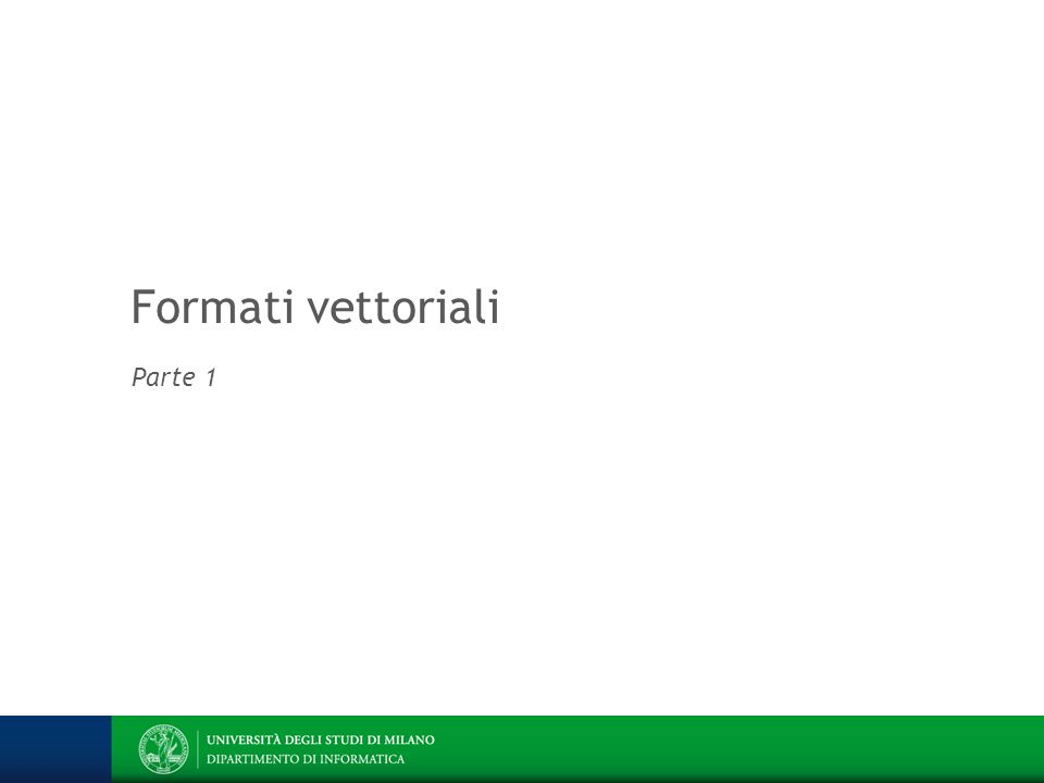 Molti formati vettoriali sono proprietari (ad esempio dwg e fla) e supportano anche la grafica raster (ad esempio svg e wmf) Comprimono molto bene immagini semplici e forme geometriche L'esempio sotto alla dimensione nominale 617 × 316 pixel occupa solo 6 KB ed è riscalabile a piacimento Grafica vettoriale Architettura dell informazione Prof.