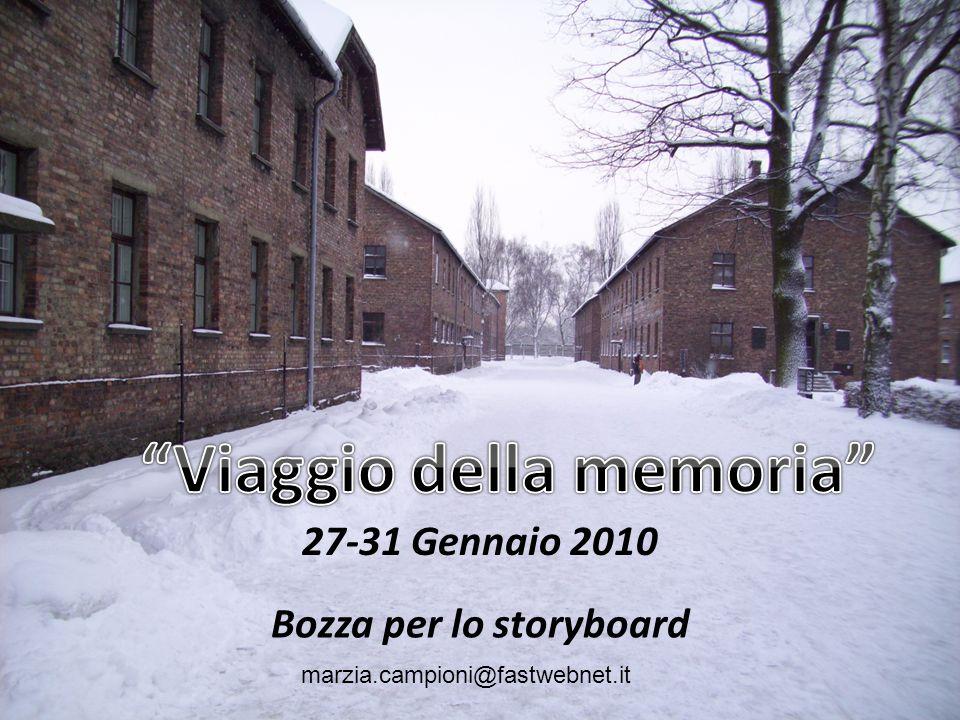 27-31 Gennaio 2010 Bozza per lo storyboard marzia.campioni@fastwebnet.it