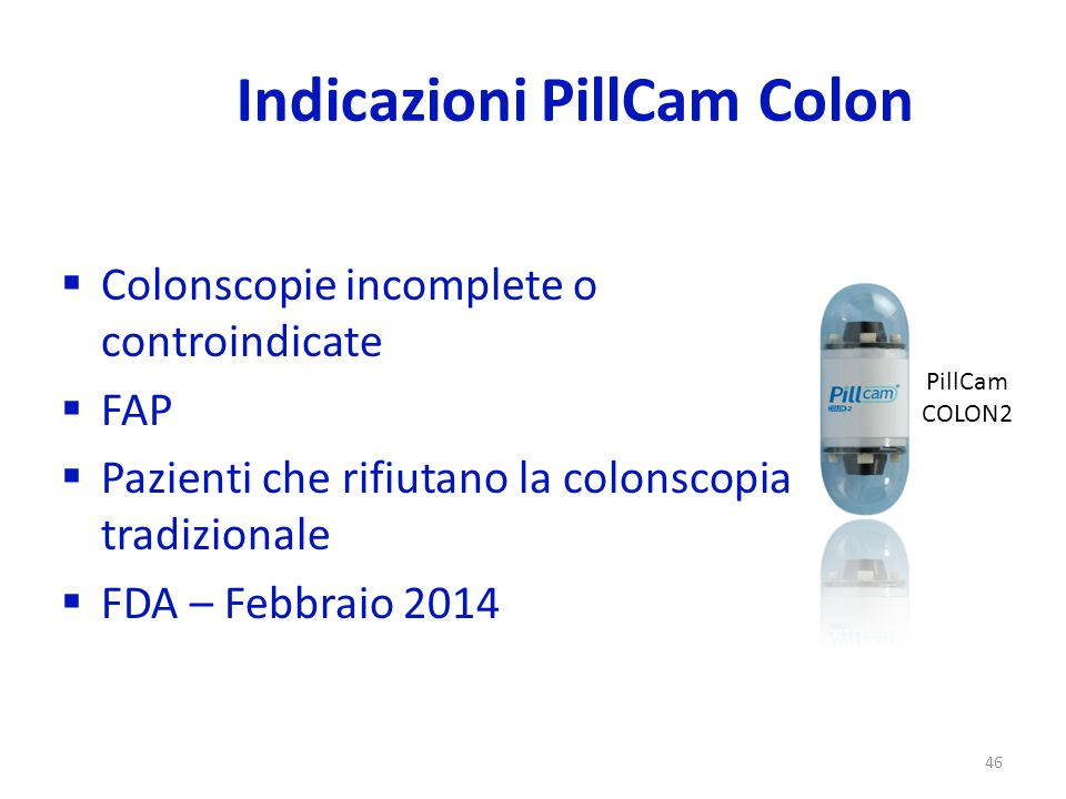 47 Colonscopia PillCam COLON2 Tumore > 10 mm nel retto-sigma Tumore > 10 mm nei pressi della flessura di destra