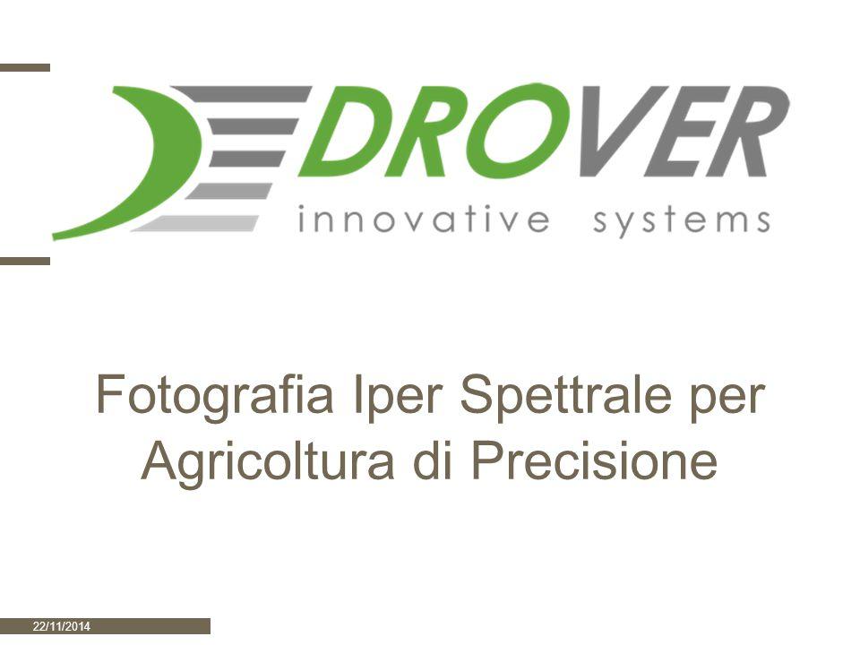 22/11/2014Drover S.r.l. Fotografia Iper Spettrale per Agricoltura di Precisione