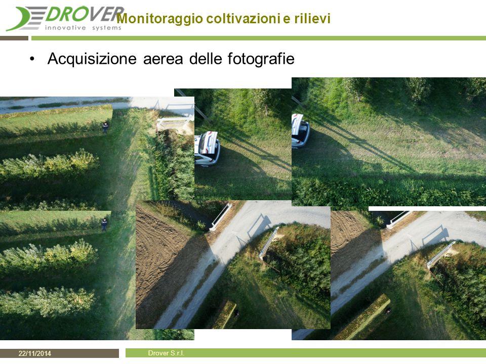 22/11/2014 Drover S.r.l. Monitoraggio coltivazioni e rilievi Acquisizione aerea delle fotografie