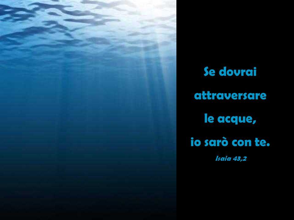 … acqua dalla roccia Egli fa scaturire per essi; spacca la roccia, sgorgano le acque. Isaia 48,21