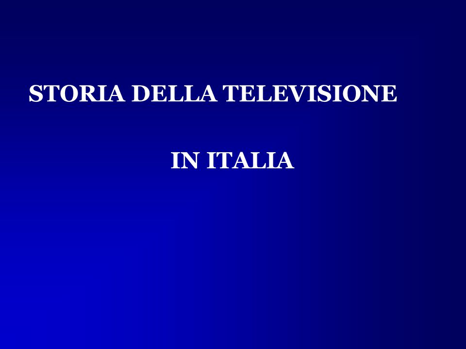 STORIA DELLA TELEVISIONE IN ITALIA