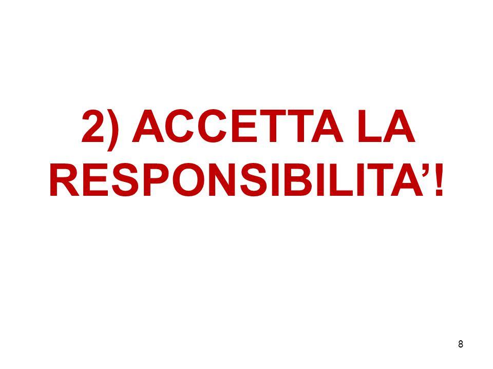 2) ACCETTA LA RESPONSIBILITA'! 8