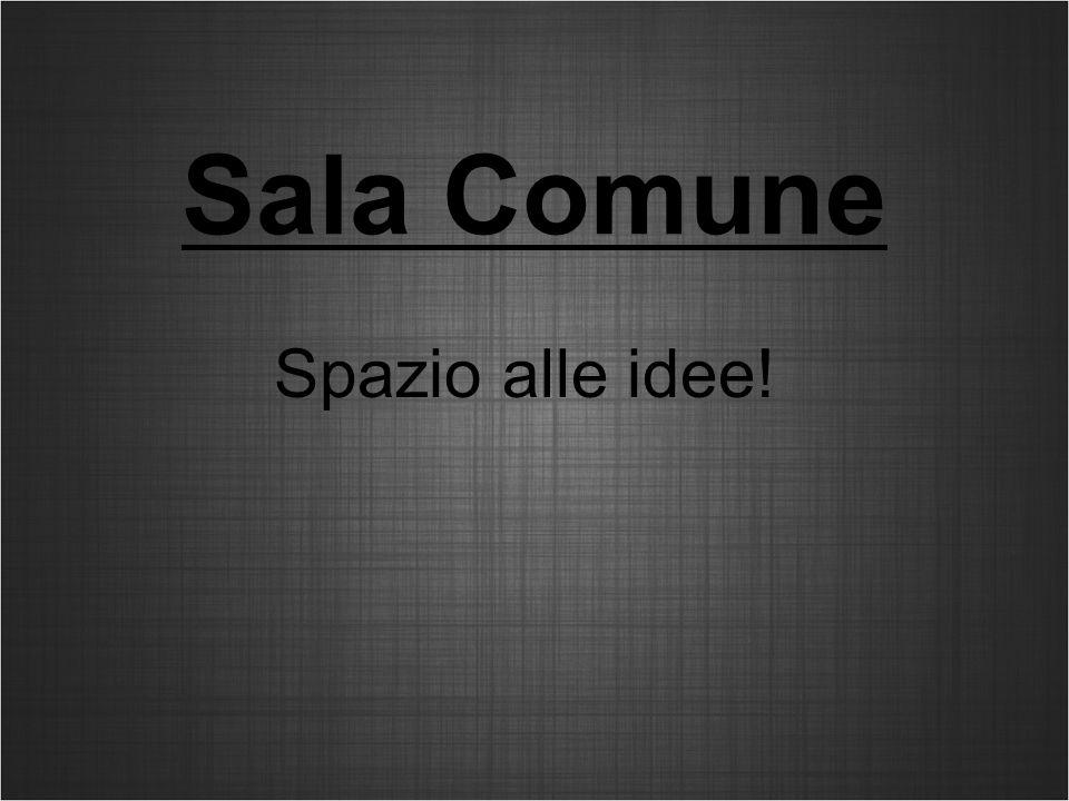 Sala Comune Spazio alle idee!