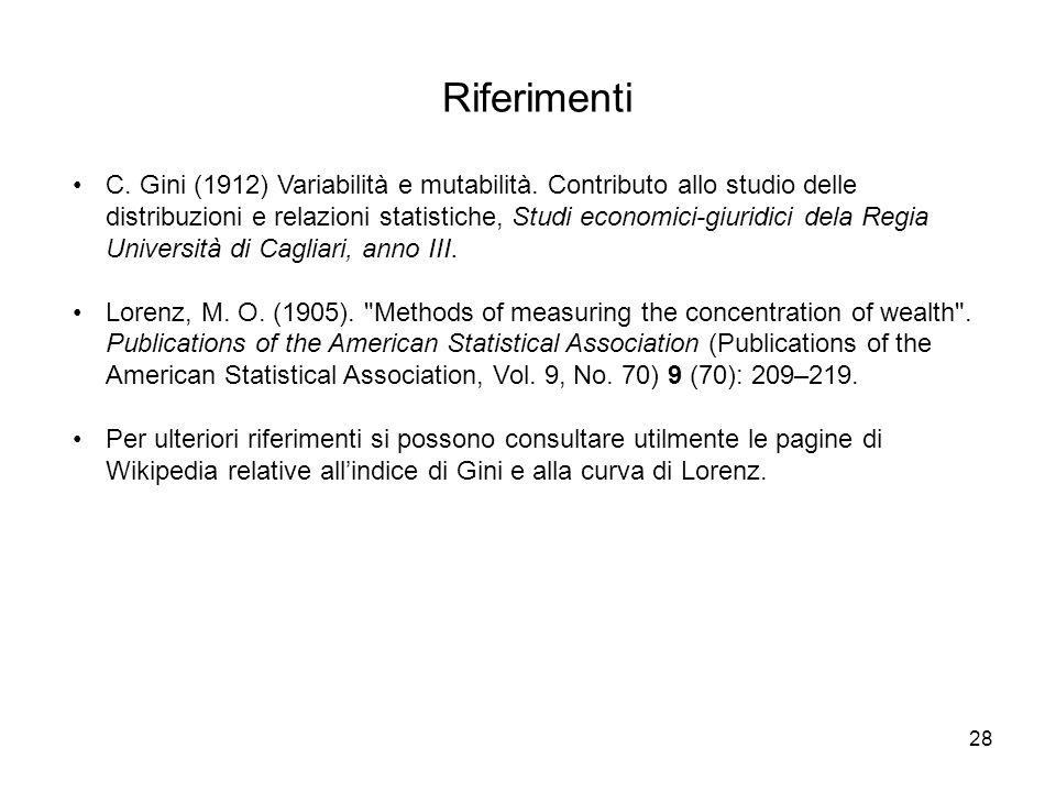 28 Riferimenti C. Gini (1912) Variabilità e mutabilità. Contributo allo studio delle distribuzioni e relazioni statistiche, Studi economici-giuridici