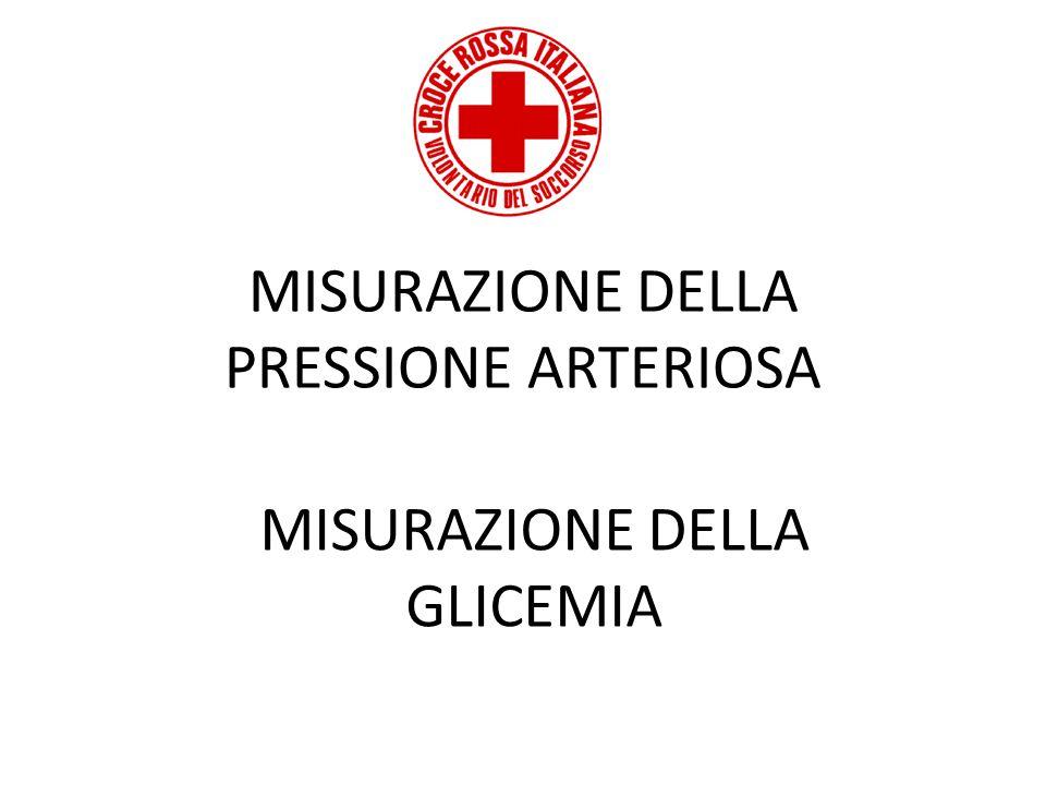 MISURAZIONE DELLA PRESSIONE ARTERIOSA MISURAZIONE DELLA GLICEMIA