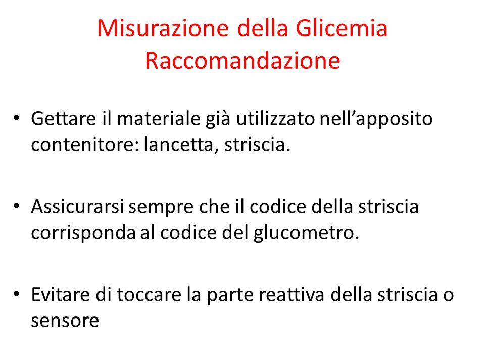 Misurazione della Glicemia Raccomandazione Gettare il materiale già utilizzato nell'apposito contenitore: lancetta, striscia. Assicurarsi sempre che i
