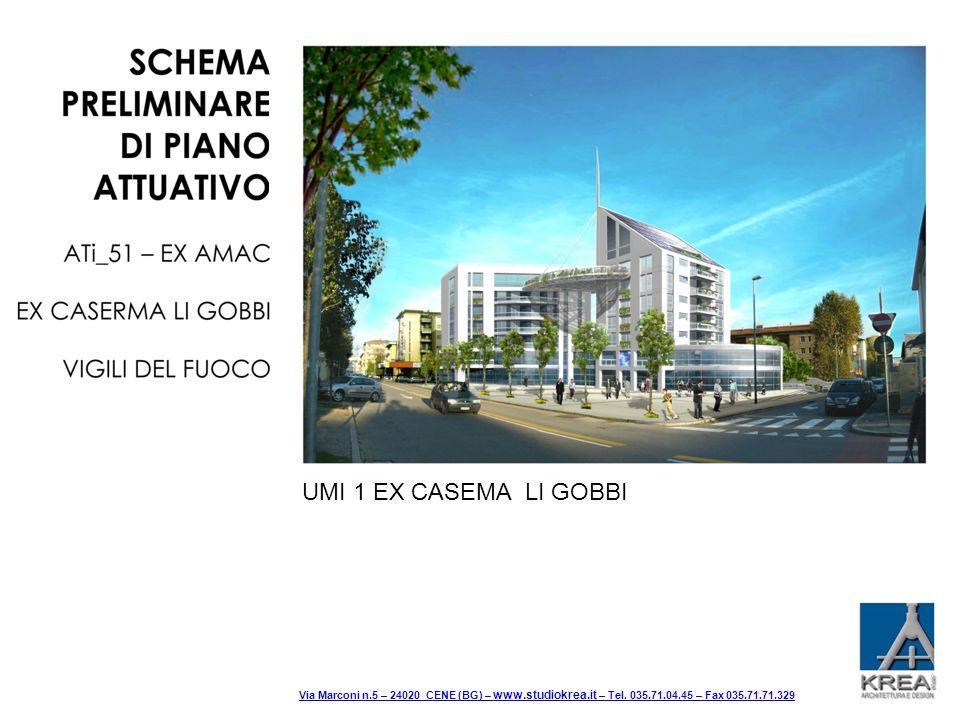 UMI 1 EX CASEMA LI GOBBI Via Marconi n.5 – 24020 CENE (BG) – www.studiokrea.it – Tel. 035.71.04.45 – Fax 035.71.71.329